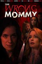 Watch The Wrong Mommy Online 123movieshub