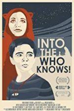 Watch Into the Who Knows! Online 123movieshub
