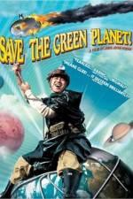Watch Save the Green Planet! (Jigureul jikyeora) Online 123movieshub
