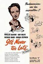 Watch It\'s Never Too Late Online 123movieshub